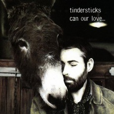 Can Our Love... mp3 Album by Tindersticks