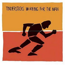 Working For The Man by Tindersticks