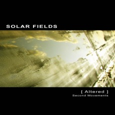 Altered: Second Movements mp3 Album by Solar Fields