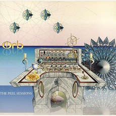 The Peel Sessions by The Orb