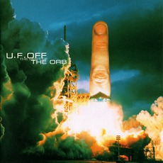 U.F.Off: The Best Of The Orb by The Orb