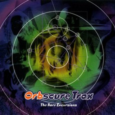 Orbscure Trax: The Rare Excursions mp3 Artist Compilation by The Orb