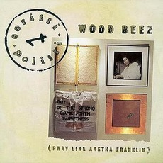 Wood Beez (Pray Like Aretha Franklin)