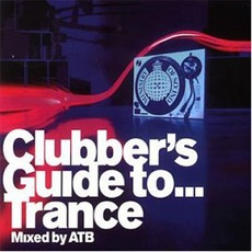 Ministry Of Sound: Clubber's Guide To... Trance