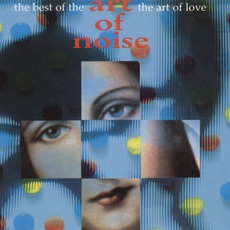 The Best Of The Art Of Noise: The Art Of Love