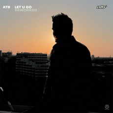 Let U Go (Reworked) by ATB