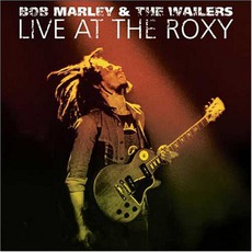 Live At The Roxy mp3 Live by Bob Marley & The Wailers