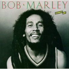 Chances Are mp3 Album by Bob Marley & The Wailers