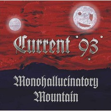 Monohallucinatory Mountain by Current 93