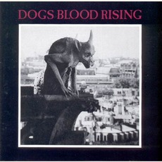 Dogs Blood Rising (Re-Issue)