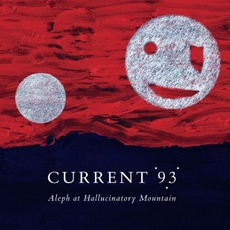 Aleph At Hallucinatory Mountain mp3 Album by Current 93