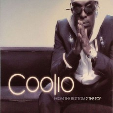 From The Bottom 2 The Top by Coolio