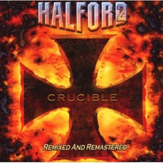 Crucible (Remixed and Remastered) mp3 Album by Halford