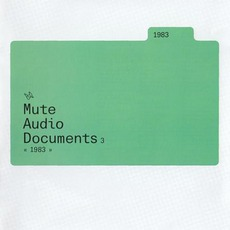 Mute Audio Documents 3 mp3 Compilation by Various Artists