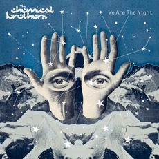 We Are The Night mp3 Album by The Chemical Brothers