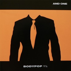 Bodypop 1½ mp3 Album by And One