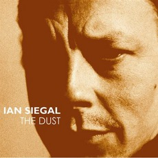 The Dust mp3 Album by Ian Siegal