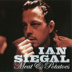 Meat And Potatoes mp3 Album by Ian Siegal