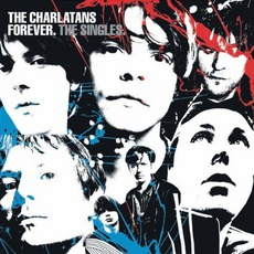 Forever. The Singles mp3 Artist Compilation by The Charlatans