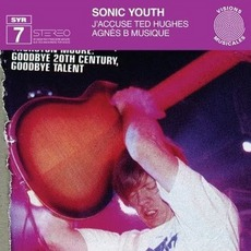 SYR 7: J'accuse Ted Hughes mp3 Album by Sonic Youth