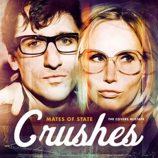Crushes: The Covers Mixtape mp3 Album by Mates Of State