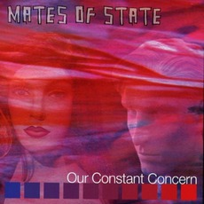 Our Constant Concern mp3 Album by Mates Of State