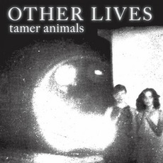 Tamer Animals mp3 Album by Other Lives