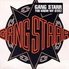 You Know My Steez mp3 Single by Gang Starr