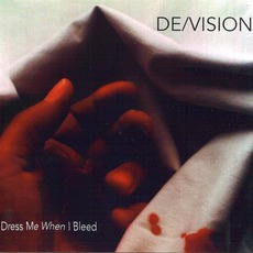 Dress Me When I Bleed by De/Vision
