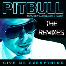Give Me Everything (Pitbull Ft. Ne-Yo, Afrojack & Nayer) (Remixes)