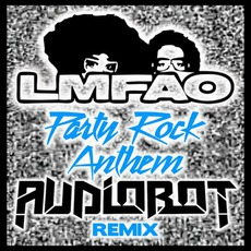 Party Rock Anthem (Audiobot Remix) mp3 Single by LMFAO