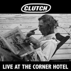 Live At The Corner Hotel by Clutch