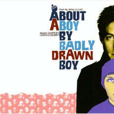 About A Boy mp3 Soundtrack by Badly Drawn Boy