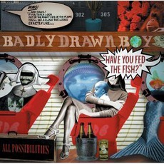 Have You Fed The Fish? mp3 Album by Badly Drawn Boy