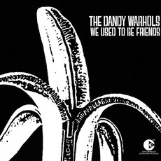 We Used To Be Friends mp3 Single by The Dandy Warhols