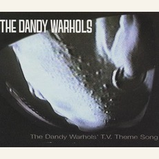 The Dandy Warhols T.V. Theme Song