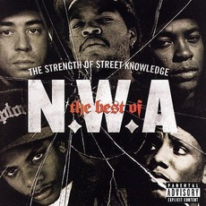 The Best Of N.W.A: The Strength Of Street Knowledge mp3 Artist Compilation by N.W.A