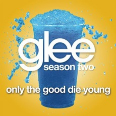 Only The Good Die Young (Glee Cast Version)