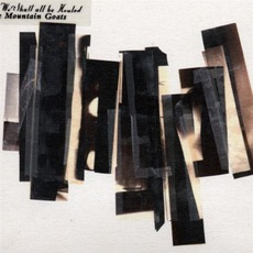 We Shall All Be Healed mp3 Album by The Mountain Goats