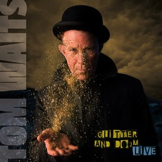 Glitter And Doom: Live by Tom Waits