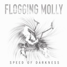 Speed Of Darkness mp3 Album by Flogging Molly