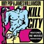 Kill City (Restored, Re-Mixed, Remastered, 2010)