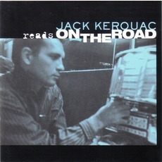 Jack Kerouac Reads On The Road by Jack Kerouac
