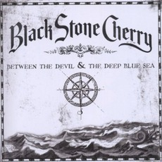 Between The Devil & The Deep Blue Sea mp3 Album by Black Stone Cherry