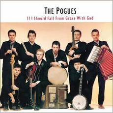 If I Should Fall From Grace With God (Re-Issue) by The Pogues