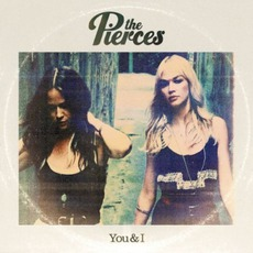 You & I mp3 Album by The Pierces