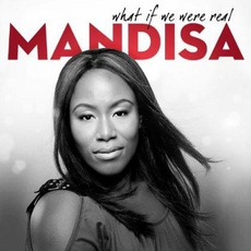 What If We Were Real mp3 Album by Mandisa