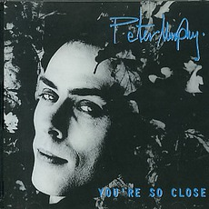 You're So Close mp3 Single by Peter Murphy