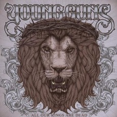 All Our Kings Are Dead mp3 Album by Young Guns
