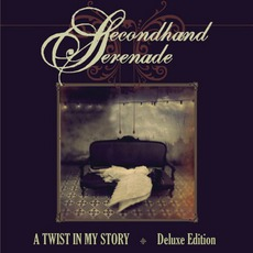 A Twist In My Story (Deluxe Edition) mp3 Album by Secondhand Serenade